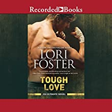 Tough Love (       UNABRIDGED) by Lori Foster Narrated by Jim Frangione