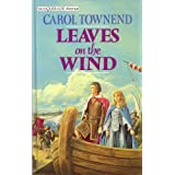 Leaves on the Wind (Mills & Boon Historical)by Carol Townend