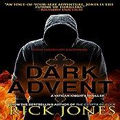 Dark Advent: The Vatican Knights Series, Book 8 | Rick Jones