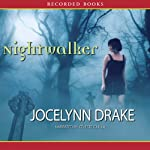 Nightwalker: Dark Days, Book 1 (       UNABRIDGED) by Jocelynn Drake Narrated by Celeste Ciulla