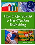 img - for How to Get Started in Free-Machine Embroidery book / textbook / text book