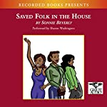 Saved Folk in the House | Sonnie Beverly