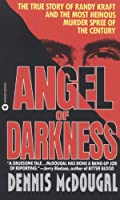 Angel of Darkness: The True Story of Randy Kraft and the Most Heinous Murder Spree (English Edition)