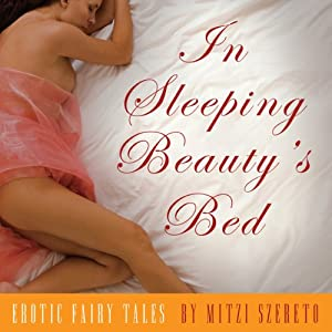 In Sleeping Beauty's Bed: Erotic Fairy Tales | [Mitzi Szereto]