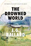 img - for The Drowned World: A Novel (50th Anniversary Edition) book / textbook / text book
