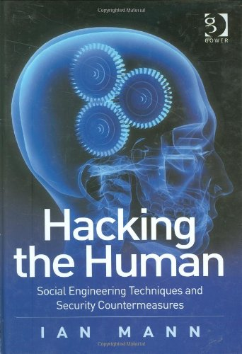 Hacking the Human - Social Engineering Techniques and Security Countermeasures