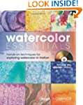 Watercolor Essentials: Techniques for...