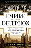 Empire of Deception: From Chicago to Nova Scotia--The Incredible Story of a Master Swindler Who Seduced a City and Captivated the Nation
