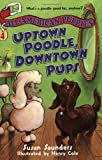 All-American Puppies #4: Uptown Poodle, Downtown Pups (0064408868) by Saunders, Susan