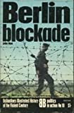 Berlin Blockade (Ballantine's Illustrated History of the Violent Century, Politics in Action #10) (0345033159) by Man, John