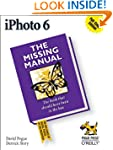 iPhoto 6: The Missing Manual (Missing...