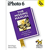 iPhoto 6: The Missing Manual (Missing Manuals)by David Pogue