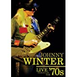 Live Through the 70's ~ Johnny Winter