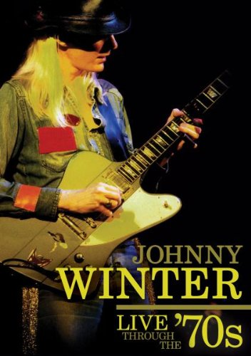 Johnny Winter - Live Through The 70s [2008] [DVD]