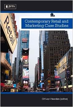 Contemporary retail and marketing case studies van heerden 2012