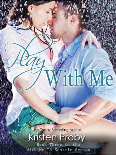 Play With Me (With Me In Seattle) by Kristen Proby