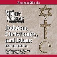 Judaism, Christinanity and Islam Vortrag von Frank E. Peters Gesprochen von: Frank E. Peters