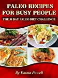 img - for Paleo Diet Plan & Paleo Foods For Busy People - The 30 Day Paleo Diet Challenge book / textbook / text book