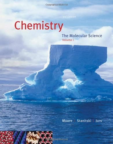 Chemistry: The Molecular Science, Volume I, Chapters 1-12 (With Cengagenow 2-Semester Printed Access Card)