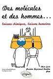 echange, troc Alain Sevin, Christine Dézarnaud Dandine, Piem - Des molécules et des hommes : liaisons chimiques, liaisons humaines