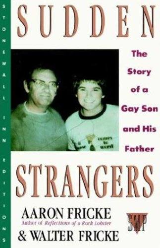Sudden Strangers: The Story of a Gay Son and His Father (Stonewall Inn Editions)