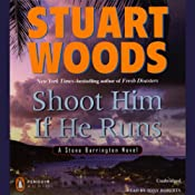 Shoot Him if He Runs: A Stone Barrington Novel | [Stuart Woods]