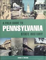 A Field Guide to Pennsylvania State History