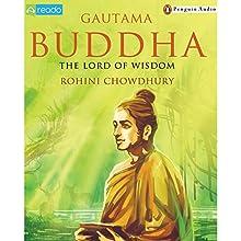 Puffin Lives: Gautam Buddha (       UNABRIDGED) by Rohini Chowdhury Narrated by Radhika Kapoor Mitra