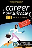 A Career in Your Suitcase: The Expat and Trailing Spouse's Guide to a Career on the Move