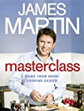 Masterclass: Make Your Home Cooking Easier (0007294727) by Martin, James