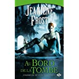 Chasseuse de la nuit, tome 1 : Au bord de la tombepar Jeaniene Frost