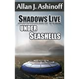 Shadows Live Under Seashells