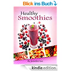 61 Healthy Smoothies: Easy, Delicious & Nutritious Smoothie Recipes (English Edition)