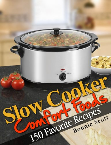 Free Kindle Book : Slow Cooker Comfort Foods
