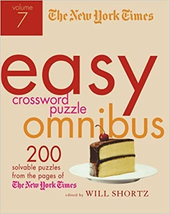 The New York Times Easy Crossword Puzzle Omnibus Volume 7: 200 Solvable Puzzles from the Pages of The New York Times written by The New York Times