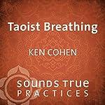 Taoist Breathing | Ken Cohen