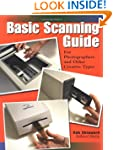 Basic Scanning Guide: For Photographe...