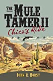 The Mule Tamer II, Chica's Ride