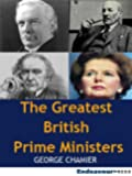 The Greatest British Prime Ministers: Gladstone, Lloyd George, Attlee and Thatcher