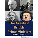 The Greatest British Prime Ministers: Gladstone, Lloyd George, Attlee and Thatcherby George Chamier