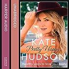 Pretty Happy: The Healthy Way to Love Your Body Hörbuch von Kate Hudson Gesprochen von: Kate Hudson