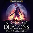 Blood of Dragons: The Legacy of Dragons, Book 2 Hörbuch von Jack Campbell Gesprochen von: MacLeod Andrews