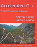 Accelerated C++: Practical Programming by Example (C++ in Depth)