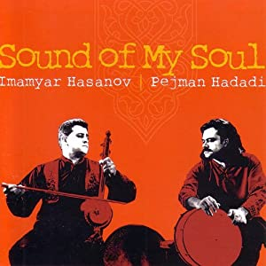 Imamyar Hasanov & Pejman Hadadi - Sound of My Soul - Amazon.com Music