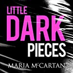 Little Dark Pieces | Maria McCartan