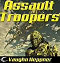 Assault Troopers (       UNABRIDGED) by Vaughn Heppner Narrated by Christian Rummel