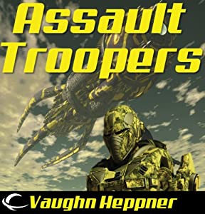 Assault Troopers: Extinction Wars, Book 1 | [Vaughn Heppner]