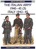 The Italian Army 1940-45 (3): Italy 1943-45: Italy 1943-45 v. 3 (Men-at-Arms)