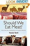 Eating Meat: Should We Eat Meat? Evol...