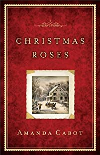Christmas Roses by Amanda Cabot ebook deal